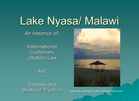 Daniel Gilbert's presentation on Lake Malawi, law and colonial era treaties is available online at the EI Sourcebook