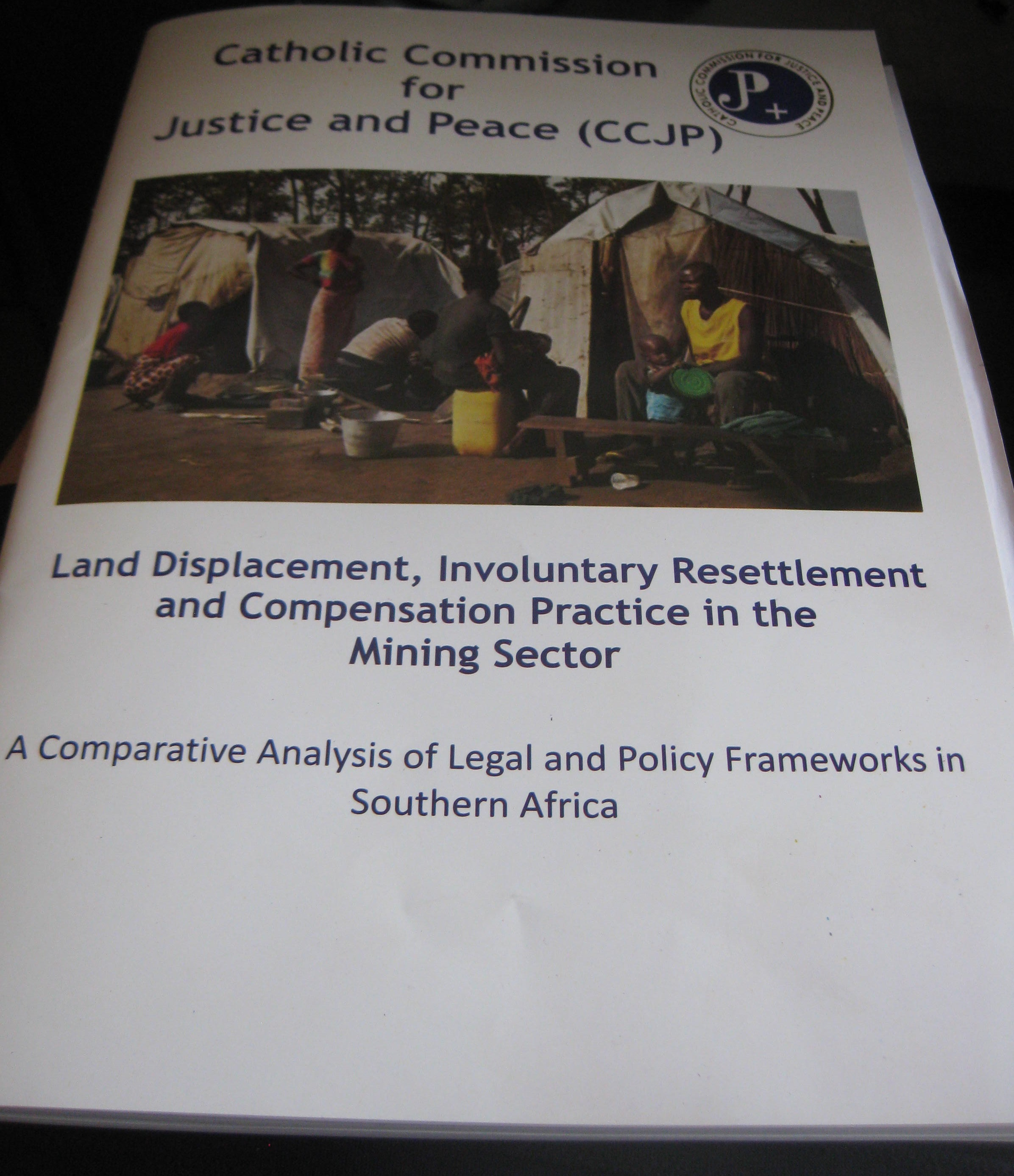 """Catholic Commission for Justice and Peace launch report - """"Land Displacement, Involuntary Resettlement and Compensation Practice in the Mining Sector: A Comparative Analysis of Legal and Policy Frameworks in Southern Africa"""""""