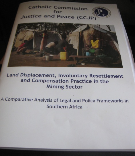 "Catholic Commission for Justice and Peace launch report - ""Land Displacement, Involuntary Resettlement and Compensation Practice in the Mining Sector: A Comparative Analysis of Legal and Policy Frameworks in Southern Africa"""