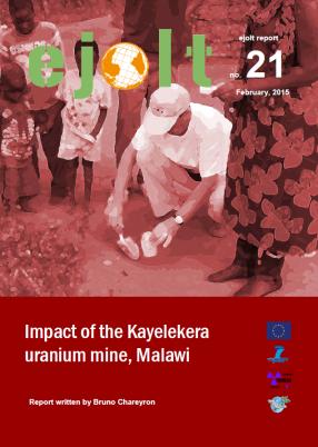 EJOLT Report 21 Impact of the Kayelekera uranium mine, Malawi (available here)